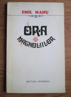 Anticariat: Emil Manu - Ora magnoliilor