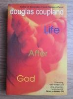 Douglas Coupland - Life after God