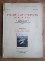 N. Ghika Budesti - Evolutia arhitecturii in Muntenia. Originile si inrauririle straine pana la Neagoe Basarab (partea 1, 1927)