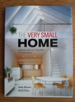 Azby Brown - The very small home. Japanese ideas for living well in limited space