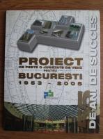 comperta: Mircea Caster - Proiect de peste o jumatate de veac pentru Bucuresti