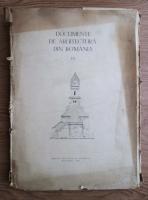 Grigore Ionescu - Documente ale arhitecturii din Romania (volumul 12)