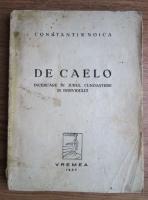Anticariat: Constantin Noica - De caelo. Incercare in jurul cunoasterii si individului (1937)