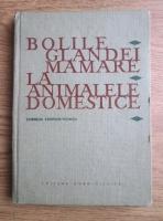 Cornelia Campean-Petanca - Bolile glandei mamare la animale domestice
