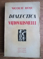 Nicolae Rosu - Dialectica nationalismului (1935)