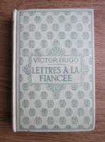 Victor Hugo - Lettres a la France (editie veche)