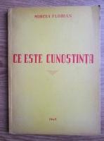 Mircea Florian - Ce este cunostinta (1947)