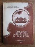 Cercetari arheologice in Bucuresti (volumul 3)