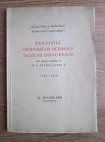 Expozitia Centenarului Pictorului Nicolae Grigorescu sub inaltul Patronaj al M. S. Regele Carol II 1838-1938