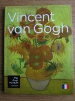 Vincent van Gogh. Sa vie, son oeuvre et ses contemporains