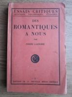 Anticariat: Pierre Lasserre - Des romantiques a nous (1927)