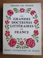 Philippe Van Tieghem - Les grandes doctrines litteraires en France