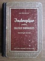 P. G. Chiselev - Indreptar pentru calcule hidraulice