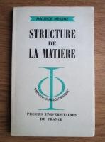 Anticariat: Maurice Meigne - Structure de la matiere