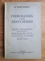 Justin Neuman - Psihologia unei sinucideri: Studiu psihanalitic asupra romanului Bacalaureatul elevului Gerber de Friedrich Torberg (1932)