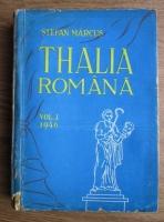 Anticariat: Stefan Marcus - Thalia romana. Contributii la istoricul teatrului romanesc din Ardeal, Banat si partile ungurene (volumul 1, 1946)