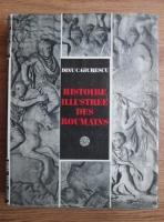 Anticariat: Dinu C. Giurescu - Histoire illustree des Roumains