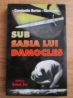 Anticariat: Constantin Burtea-Ramnicelu - Sub sabia lui Damocles