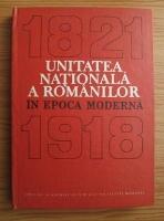 comperta: Nichita Adaniloaie - Unitatea nationala a romanilor in epoca moderna