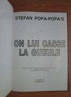 Stefan Popa Popa s - On lui casse la gueule (cu autograful autorului)
