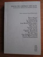 Anticariat: Laurent Zimmermann - Pour une critique decalee autour des travaux de Pierre Bayard