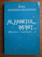 Anticariat: Mihail Georgescu-Moldoveanu - Alfabetul infinit. Ganduri nesfarsite