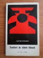 Anticariat: Victor Stoleru - Crochiuri de istorie literara