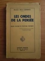 Anticariat: Albert Leprince - Les ondes de la pensee. Manuel pratique de telepathie provoque (1939)