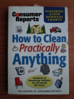 Consumer Reports: How to Clean Practically Anything