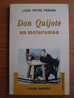 Anticariat: Luiza Petre Parvan - Don Quijote, un metaroman