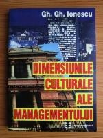 Gheorghe Gh. Ionescu - Dimensiunile culturale ale managementului