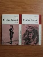 Balzac - Le pere Goriot (2 volume)