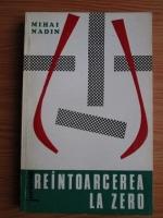 Mihai Nadin - Reintoarcerea la zero