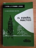 E. Catena - El espanol practico. Le cours d'espagnol pour tous