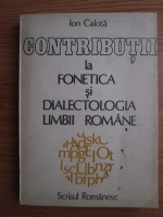 Anticariat: Ion Calota - Contributii la fonetica si dialectologia limbii romane