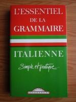 L essentiel de la grammaire italienne. Simple et pratique