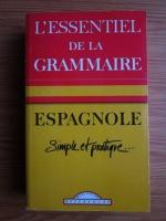 L essentiel de la grammaire espagnole. Simple et pratique