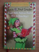 comperta: Barbara Park - Junie B., First Grader: Jingle Bells, Batman Smells! (P.S. So Does May.)