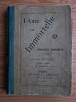 Anticariat: Gabriel Delanne - L Ame est immortelle (1906)