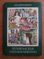 E. T. A. Hoffmann - Nussknacker und mausekonig