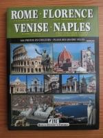 Rome. Florence. Venise. Naples