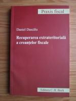 Daniel Dascalu - Recuperarea extrateritoriala a creantelor fiscale