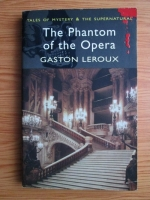 Gaston Leroux - The Phantom of the Opera