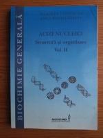 Anticariat: Marieta Costache, Anca Dinischiotu - Acizi nucleici. Structura si organizare (volumul 2)