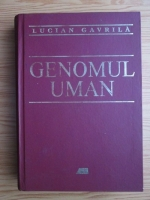Lucian Gavrila - Genomul uman