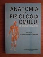 Alexandru Teodor Ispas - Anatomia si fiziologia omului cu aplicatii practice