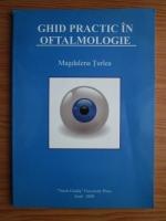 Magdalena Turlea - Ghid practic in oftalmologie