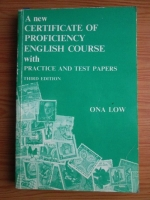 Ona Low - A new certificate of profiency. English course with practice and test papers