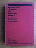 David B. Yaden, Shane Templeton - Metalinguistic awareness and beginning literacy. Conceptualizing what it means to read and write