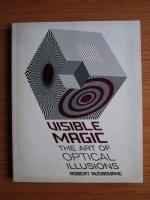 Robert Ausbourne - Visible magic. The art of optical illusions